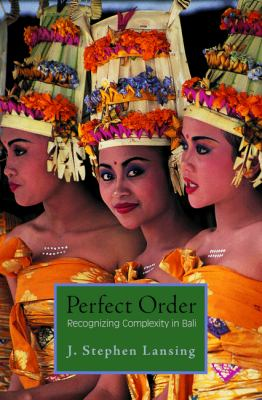 Perfect Order Recognizing Complexity in Bali  2006 9780691156262 Front Cover