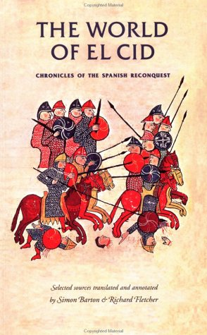 World of El Cid Chronicles of the Spanish Reconquest  2000 edition cover