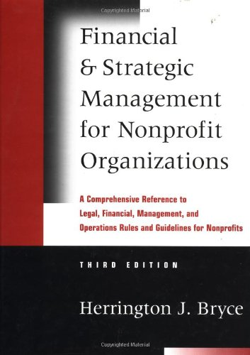 Financial and Strategic Management for Nonprofit Organizations A Comprehensive Reference to Legal, Financial, Management, and Operations Rules and Guidelines for Nonprofits 3rd 1999 (Revised) edition cover
