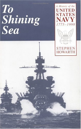 To Shining Sea A History of the United States Navy, 1775-1998 N/A edition cover