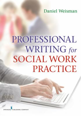 Professional Writing for Social Work Practice   2012 edition cover