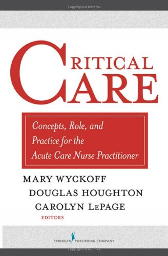 Critical Care Concepts, Role, and Practice for the Acute and Critical Care Nurse Practitioner  2009 edition cover