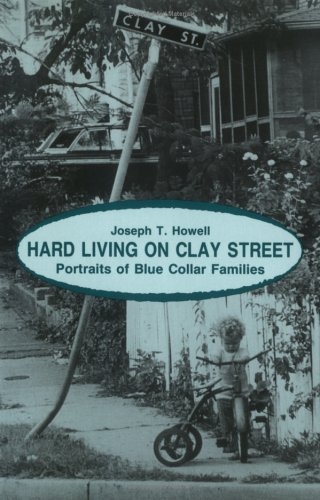 Hard Living on Clay Street Portraits of Blue Collar Families Revised  edition cover