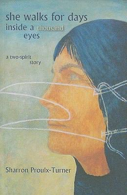 She Walks for Days Inside a Thousand Eyes: A Two-spirit Story  2007 edition cover
