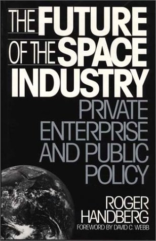Future of the Space Industry Private Enterprise and Public Policy  1995 edition cover
