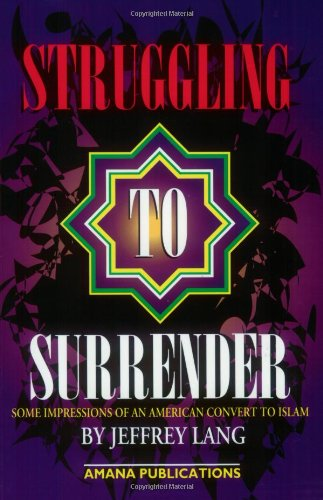 Struggling to Surrender : Some Impressions of an American Convert to Islam 2nd 2001 edition cover