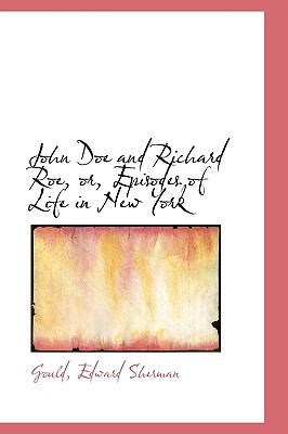 John Doe and Richard Roe, or, Episodes of Life in New York N/A 9781113435262 Front Cover