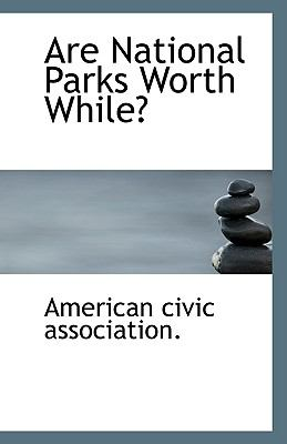 Are National Parks Worth While? N/A edition cover