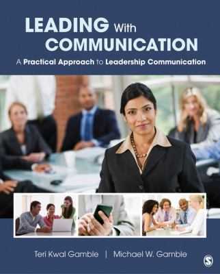 Leading with Communication A Practical Approach to Leadership Communication  2013 edition cover