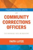 Professional Lives of Community Corrections Officers: the Invisible Side of Reentry The Invisible Side of Reentry  2014 edition cover