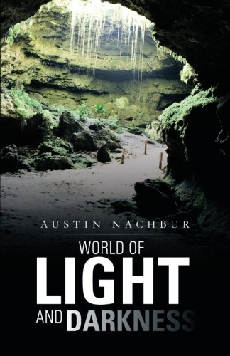 World of Light and Darkness   2013 9781491708262 Front Cover