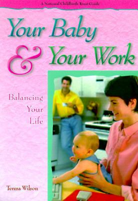 Your Baby & Your Work  N/A 9781555611262 Front Cover