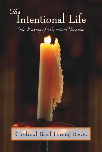 Intentional Life The Making of a Spiritual Vocation  2003 9781557253262 Front Cover