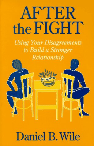 After the Fight Using Your Disagreements to Build a Stronger Relationship  1993 edition cover