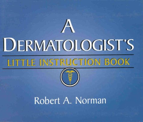 Dermatologist's Little Instruction Book   1999 9781576261262 Front Cover