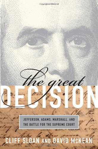 Great Decision Jefferson, Adams, Marshall, and the Battle for the Supreme Court  2009 edition cover