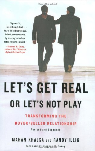 Let's Get Real or Let's Not Play Transforming the Buyer/Seller Relationship  2008 edition cover