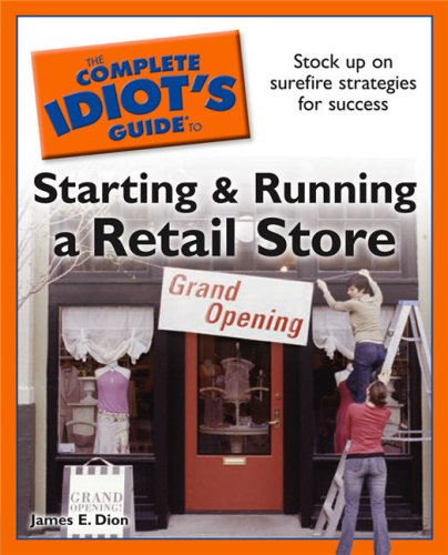 Complete Idiot's Guide to Starting and Running a Retail Store  N/A 9781592577262 Front Cover