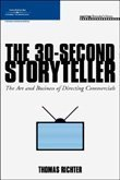 30-Second Storyteller The Art and Business of Directing Commercials  2006 edition cover