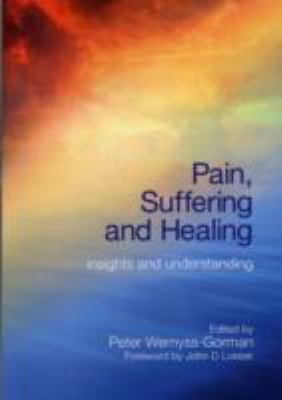 Pain, Suffering and Healing Insights and Understanding  2011 edition cover