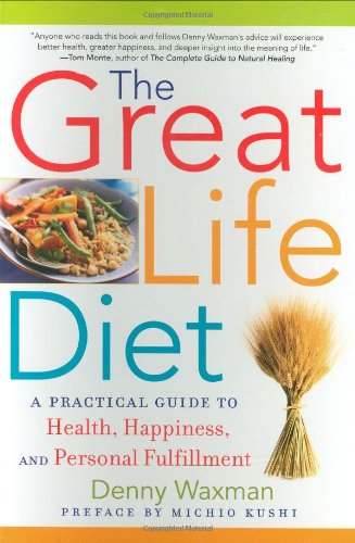 Great Life Diet A Practical Guide to Heath, Happiness, and Personal Fulfillment N/A 9781933648262 Front Cover
