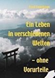 Ein Leben in verschiedenen Welten - ohne Vorurteile N/A 9783831142262 Front Cover