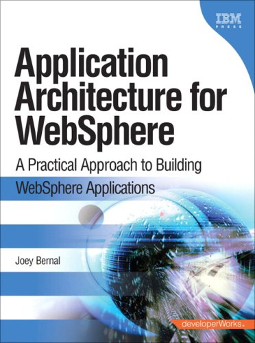 Application Architecture for WebSphere A Practical Approach to Building WebSphere Applications  2009 9780137129263 Front Cover