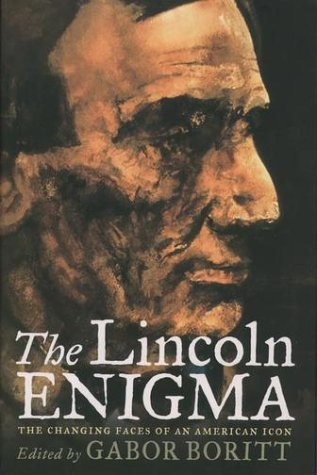Lincoln Enigma The Changing Faces of an American Icon  2002 edition cover