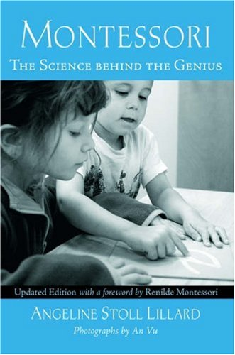 Montessori The Science Behind the Genius 2nd 2007 (Revised) 9780195325263 Front Cover