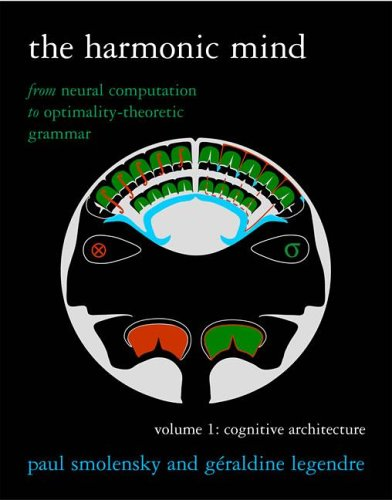 Harmonic Mind From Neural Computation to Optimality-Theoretic Grammar - Cognitive Architecture  2005 9780262195263 Front Cover