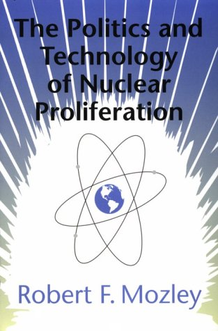 Politics and Technology of Nuclear Proliferation   1998 edition cover