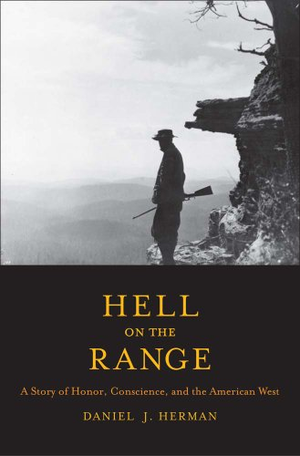 Hell on the Range A Story of Honor, Conscience, and the American West  2013 edition cover