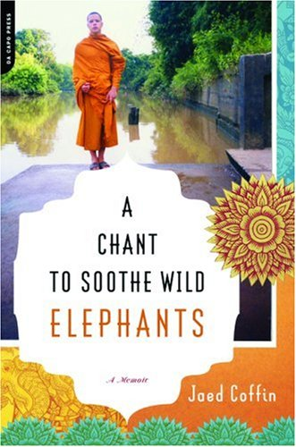 Chant to Soothe Wild Elephants A Memoir  2008 edition cover