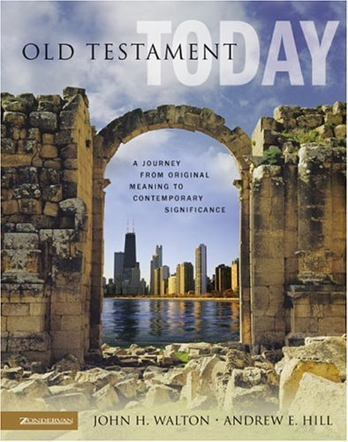 Old Testament Today A Journey from Original Meaning to Contemporary Significance  2004 9780310238263 Front Cover