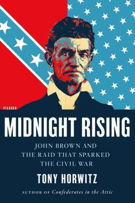 Midnight Rising John Brown and the Raid That Sparked the Civil War  2012 edition cover