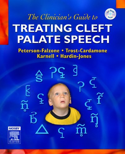 Clinician's Guide to Treating Cleft Palate Speech   2006 edition cover