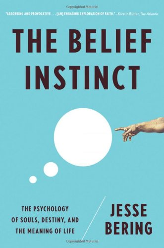 Belief Instinct The Psychology of Souls, Destiny, and the Meaning of Life N/A edition cover