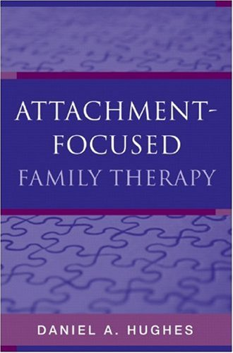 Attachment-Focused Family Therapy   2007 edition cover