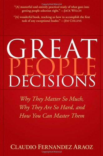 Great People Decisions Why They Matter So Much, Why They Are So Hard, and How You Can Master Them  2007 edition cover