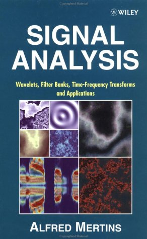 Signal Analysis Wavelets, Filter Banks, Time-Frequency Transforms and Applications  1999 9780471986263 Front Cover