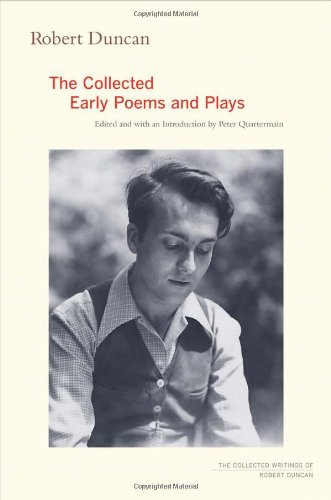 Robert Duncan The Collected Early Poems and Plays  2012 9780520259263 Front Cover