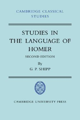 Studies in the Language of Homer  2nd 2007 (Revised) 9780521038263 Front Cover
