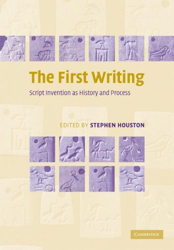 First Writing Script Invention as History and Process  2008 edition cover