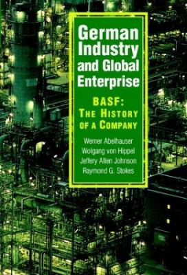 German Industry and Global Enterprise BASF: the History of a Company  2003 9780521827263 Front Cover