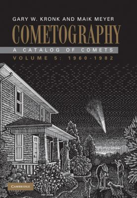 Catalog of Comets,1960-1982   2010 9780521872263 Front Cover