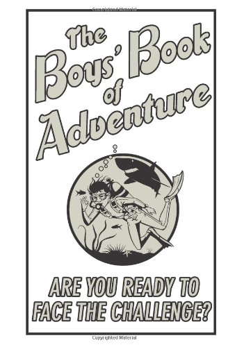 Boys' Book of Adventure Are You Ready to Face the Challenge?  2010 9780545223263 Front Cover