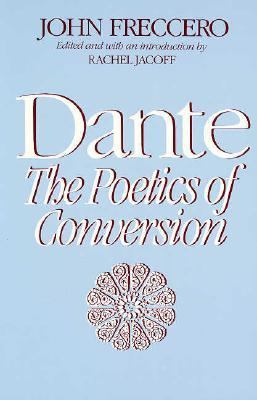 Dante The Poetics of Conversion  1986 (Reprint) edition cover