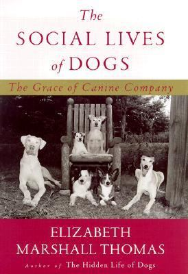 Social Lives of Dogs : The Grace of Canine Company  2000 edition cover