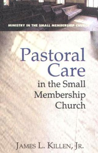 Pastoral Care in the Small Membership Church   2005 edition cover