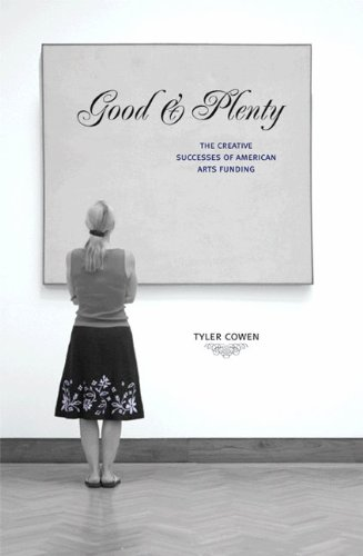Good and Plenty The Creative Successes of American Arts Funding  2006 edition cover